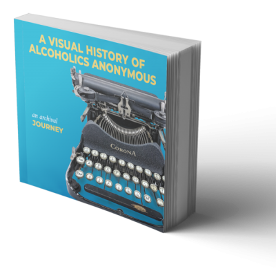 A Visual History of Alcoholics Anonymous